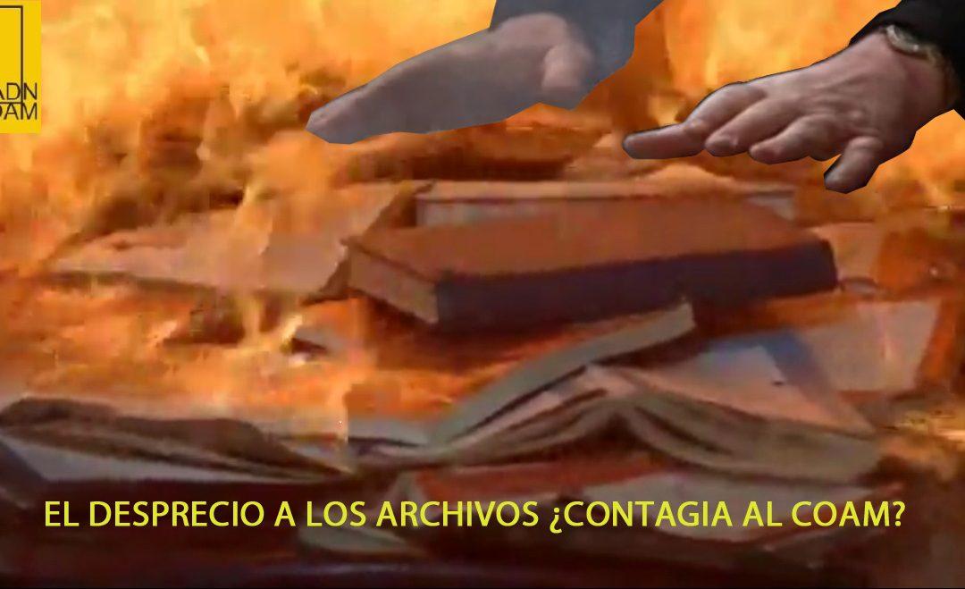 El DESPRECIO a los ARCHIVOS ¿CONTAGIA al COAM?